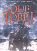 Il Signore degli Anelli  Le due Torri  Il racconto del film