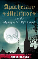 Apothecary Melchior and the Mystery of St Olaf s Church