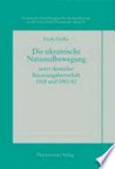 Die ukrainische Nationalbewegung unter deutscher Besatzungsherrschaft 1918 und 1941/42