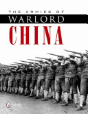 The Armies of Warlord China 1911 1928
