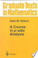 A Course in p adic Analysis