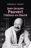 Jean Jacques Pauvert   L   diteur en libert