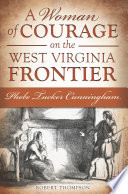 A Woman of Courage on the West Virginia Frontier