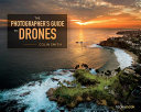 The Photographer s Guide to Drones