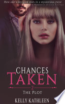 The Plot  Chances Taken  A Romantic Action Trilogy