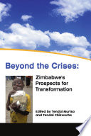 Beyond the crises: Zimbabwe's prospects for transformation The Focus Of Discussions And