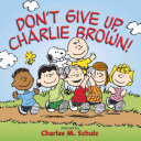 Don t Give Up  Charlie Brown