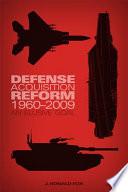 Defense Acquisition Reform  1960 2009