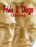 Frida   Diego  Quotes