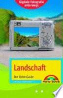 Digitale Fotografie unterwegs: Landschaften