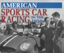 American Sports Car Racing in the 1950s