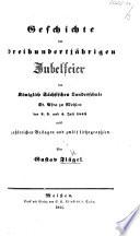 Geschichte der dreihundertjährigen Jubelfeier der Königlich. Sächsischen Landesschule St. Afra zu Meissen ... Juli 1843, etc