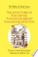 The Adventures Of Tom Sawyer Tom Sawyer Abroad And Tom Sawyer Detective