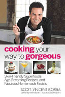 Cooking Your Way To Gorgeous