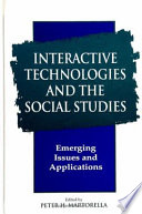 Interactive Technologies And The Social Studies book