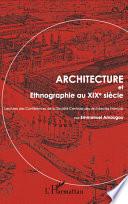 Architecture et Ethnographie au XIXe si  cle