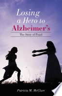 Losing a Hero to Alzheimer s