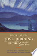 Love Burning In The Soul : mystics from the past two...