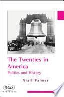 Twenties in America: Politics and History