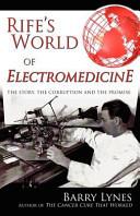 Rife S World Of Electromedicine