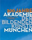 200 Jahre Akademie der Bildenden Künste München