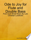 Ode to Joy for Flute and Double Bass - Pure Duet Sheet Music By Lars Christian Lundholm