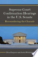 Supreme Court Confirmation Hearings in the U S  Senate