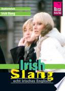 Reise Know-How Sprachführer Irish Slang - echt irisches Englisch: Kauderwelsch-Band 191