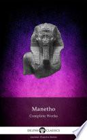 Delphi Complete Works of Manetho (Illustrated)