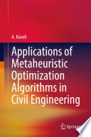 Applications of Metaheuristic Optimization Algorithms in Civil Engineering