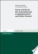 Norm und Praxis der Armenfürsorge in Spätmittelalter und früher Neuzeit