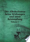 Der Alkoholismus Seine Wirkungen und seine Bek?mpfung