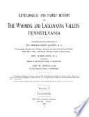 Genealogical and Family History of the Wyoming and Lackawanna Valleys  Pennsylvania