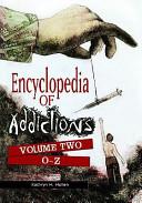 Encyclopedia of Addictions  O Z