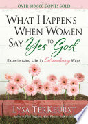 What Happens When Women Say Yes to God Deluxe Edition