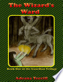 The Wizard S Ward Book One Of The Guardian Trilogy book