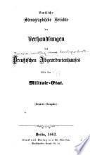 Amtliche stenographische berichte der verhandlungen des Preussischen abgeordnetenhauses über den militairetat. (Separat-ausgabe)