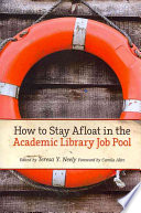 How To Stay Afloat In The Academic Library Job Pool book