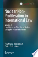 Nuclear Non Proliferation in International Law   Volume III