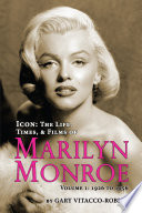 Icon The Life Times And Films Of Marilyn Monroe Volume 1 1926 To 1956