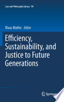 Efficiency Sustainability And Justice To Future Generations