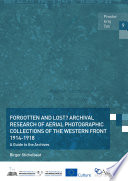 Forgotten and lost   Archival research of aerial photographic collections of the Western Front 1914 1918