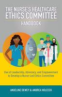 The Nurse's Healthcare Ethics Committee Handbook