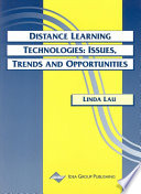 Distance Learning Technologies: Issues, Trends and Opportunities