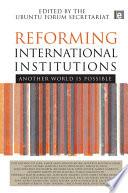 Reforming International Institutions