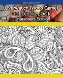 Overwatch  Video Game  Coloring Book Characters Edition