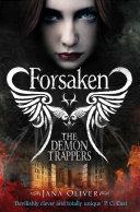 Forsaken: The Demon Trappers 1 by Jana Oliver