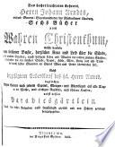 Des hocherleuchteten Lehrers, Herrn Johann Arndts ... sechs Bücher vom wahren Christenthum
