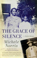 The Grace of Silence Ancestry In America S South And How It