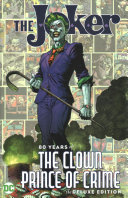 The Joker 80 Years Of The Clown Prince Of Crime The Deluxe Edition